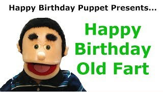 Funny Happy Birthday Old Fart Birthday Song