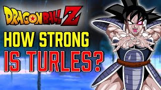 How Strong is Turles?