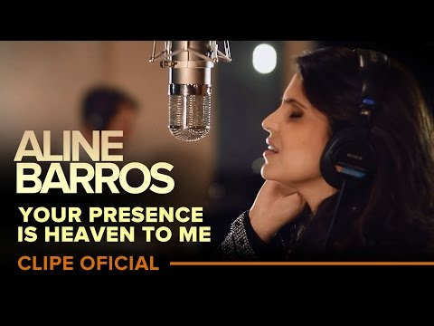 ALINE BARROS-Your Presence is Heaven to me