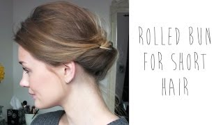 HAIR TUTORIAL: ROLLED BUN FOR SHORT HAIR | tinytwisst
