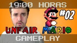 UNFAIR MARIO! (Parte 02) - Gameplay das 19:00hs.