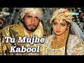 Tu Mujhe Kabool (Part 2)