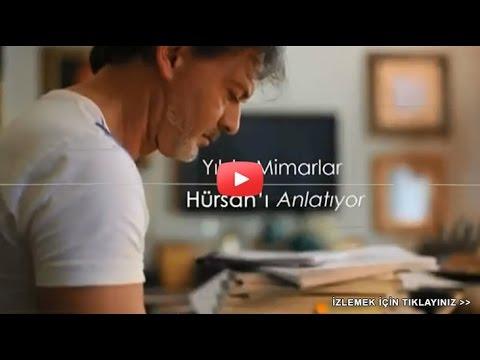 Yıldız Mimarlar Hürsan'ı Anlatıyor