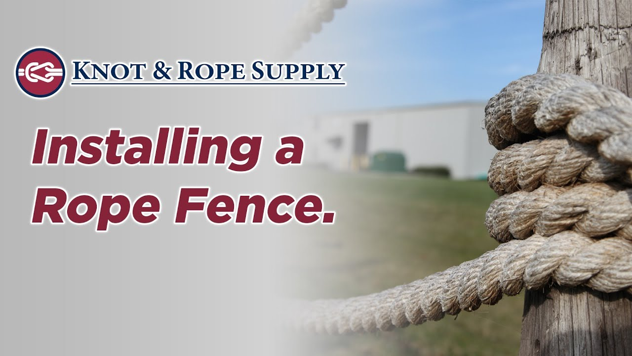 How To Install A Rope Fence Youtube