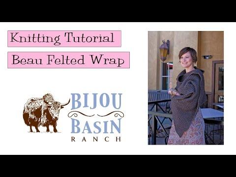 Knitting Tutorial - Beau Felted Wrap