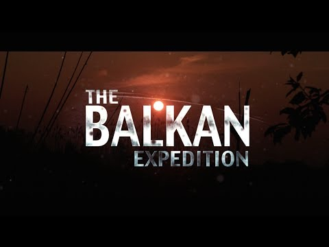 The Balkan Expedition 2014