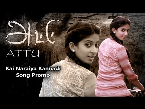 Kai Naraiya Kannadi Song From Attu