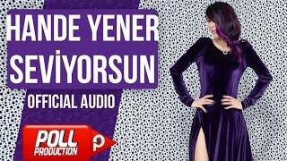 Hande Yener - Seviyorsun