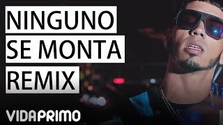Ninguno Se Monta (Remix) - Darell, Anuel AA, Ñengo Flow, Arcangel, Bryant Myers, Tempo, Tali, Juanka