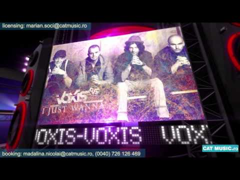 Voxis - I Just Wanna