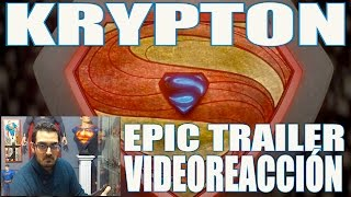 KRYPTON SERIE DE TV CANAL SYFY - EPIC TRAILER FIRST REACTION!!