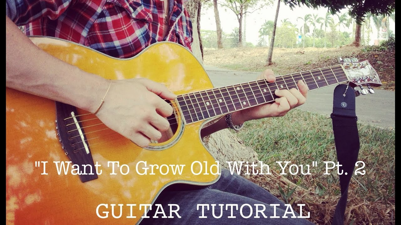 Grow Old With You - CHORDS - Daniel Padilla VERSION - YouTube