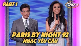 "Paris By Night 92 ""Nhạc Yêu Cầu"" (Full Program - Part 1 of 2)"