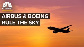 Why Airbus And Boeing Dominate The Sky