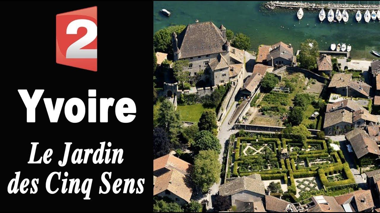 Yvoire le jardin des cinq sens youtube for Jardin 5 sens guadeloupe
