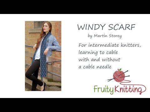 Fruity Knitting Tutorial - Windy Scarf by Martin Storey