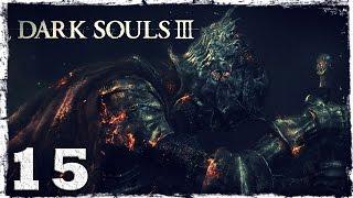 Dark Souls 3. #15: По пояс в ядовитой жиже.