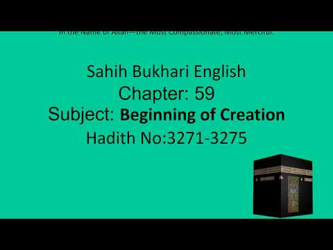0655 Sahih Bukhari English Chapter 59 Beginning of Creation Part 17 of 27 Hadith 3271-3275