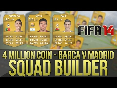 FIFA 14 | 4 MILLION COIN SQUAD BUILDER! w/ MESSI, RONALDO & BALE! - BARCELONA V REAL MADRID