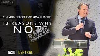 26/09/18 - 13 Reasons Why NOT -2- Pr. Paulo Bravo