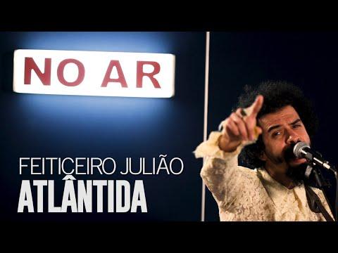 Feiticeiro Julião - Atlântida - #Canja