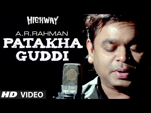 """Patakha Guddi AR Rahman"" Highway Video Song (Male Version) 
