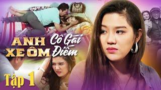 Anh Xe Ôm Và Cô Gái Điếm - PHẦN 2 | Tập 1 | Bản Không Cắt | Phim Ngắn Hay Nhất 2018