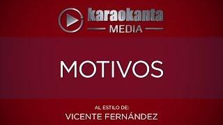 Karaokanta - Vicente Fernández - Motivos