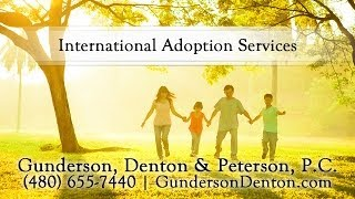 International Adoption Services With Gunderson, Denton & Pet...