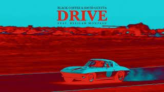Black Coffee & David Guetta - Drive feat. Delilah Montagu [Ultra Music]