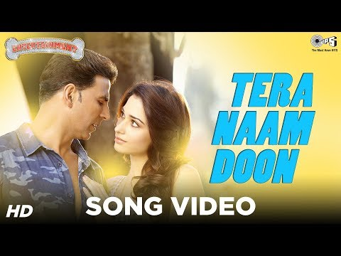 Tera Naam Doon - Its Entertainment | Akshay Kumar, Tamannaah, Atif, Sachin Jigar | Official HD Video