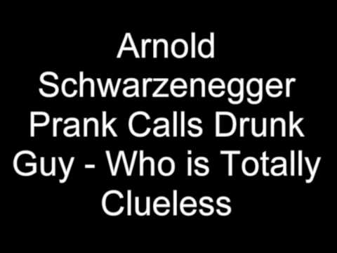 Arnold Schwarzenegger Prank Calls Drunk Guy