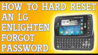 Forgot Password To LG Enlighten How To Hard Reset
