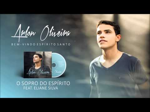 Arlon Oliveira -  O Sopro do Espírito  |  Feat  Eliane Silva (Single Oficial 2014)