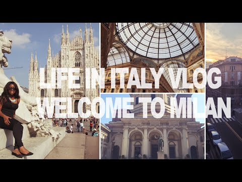 LIFE IN ITALY VLOG: Welcome to Milan