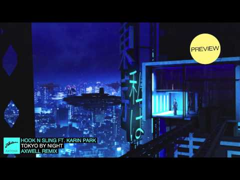 Hook N Sling feat. Karin Park - Tokyo by Night (Axwell Remix) Danny Howard Premiere Music Videos