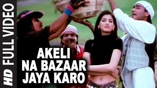 Akeli Na Bazaar Jaya Karo - Major Saab