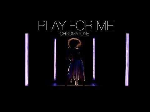Chromatone - Play For Me (Music Video)
