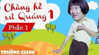 Liveshow Trường Giang 1 - Chàng Hề Xứ Quảng - Phần 1
