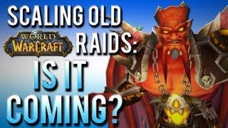 """""""Scaling old dungeons/raids in WoW: is it coming?"""" (A World of Warcraft Discussion)"""