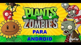 Descargar Plantas Vs. Zombies Para Android Gratis!!!