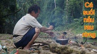 KÝ SỰ LÀO: Tập 4_Cá suối nấu rau rừng cực đỉnh