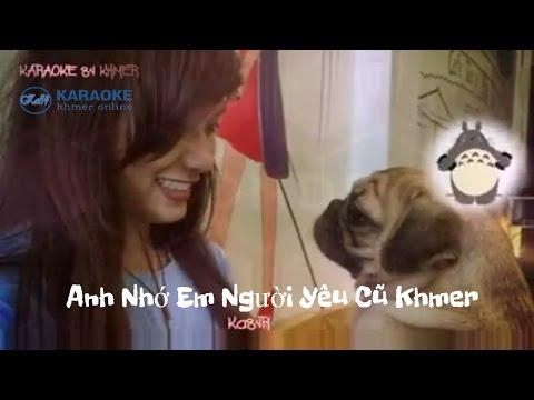「Ka84R」Karaoke Khmer - Anh Nhớ Em Người Yêu Cũ Khmer - មនុស្សរឹង Karaoke Remix