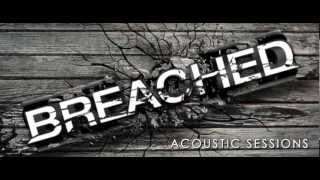 BREACHED - Time - Revolution Sessions (acoustic)