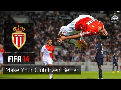 FIFA14 - Make Your Club Even Better - Monaco
