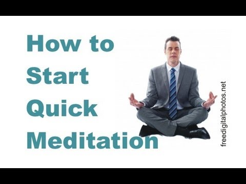 How to Start Quick Meditation