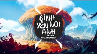 BÌNH YÊN NƠI ANH - TeamV x NhatNguyen [Official]