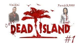 Прохождение игры Dead Island.
