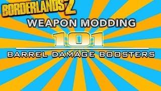 Borderlands 2 Weapon Modding 101【Barrel Damage