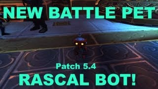 "World of Warcraft Patch 5.4 PTR: ""Rascal Bot"" aka Bad Robot New Battle Pet"